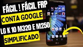 FÁCIL ! FÁCIL! CONTA GOOGLE LG K10 M320, M250 ATUALIZADO