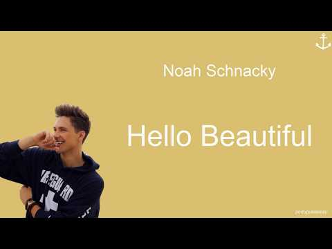 Noah Schnacky  Hello Beautiful lyrics