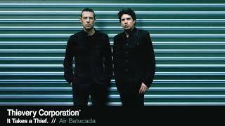 Thievery Corporation - Air Batucada [Official Audio]
