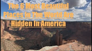 The 6 Most Beautiful Places In The World Are Hidden In America
