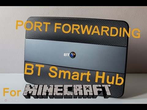 How to Port Forward a BT Smart Hub (Hub 6) for a Minecraft Server and get faster Wireless