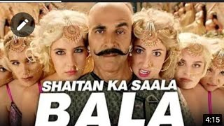 Bala O Bala shaitan ka Salam //New Song// Akshay Kumar