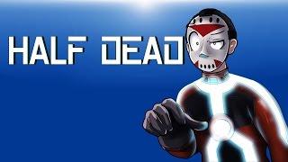 Half Dead Ep.1 (DON