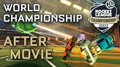 Season 3 World Championship After Movie - RLCS S3