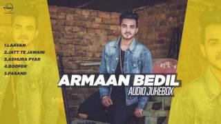 Latest Punjabi Song 2017 | Armaan Bedil | Audio Jukebox 2017 | Punjabi Special Songs Collection