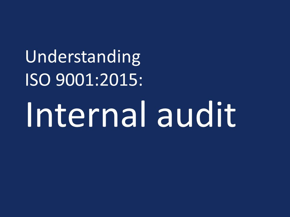 Understanding Iso 9001 2015 Internal Audits Youtube