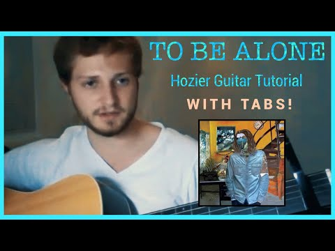 To Be Alone Hozier Guitar Lesson