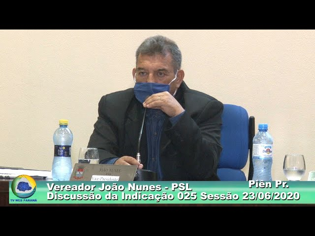 Vereador  João Nunes   PSL  Discussão da Indicação 025 Sessão  23 06 2020