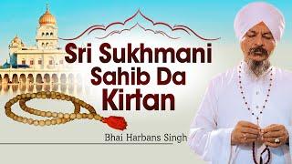 Bhai Harbans Singh Ji (Jagadhri Wale) - Sri Sukhmani Sahib Da Kirtan