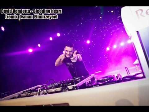 David Vendetta Bleeding Heart 2013 (Remix by Osman Elimirzeyev).wmv