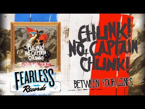 Chunk! No, Captain Chunk! - Between Your Lines (Track 7)
