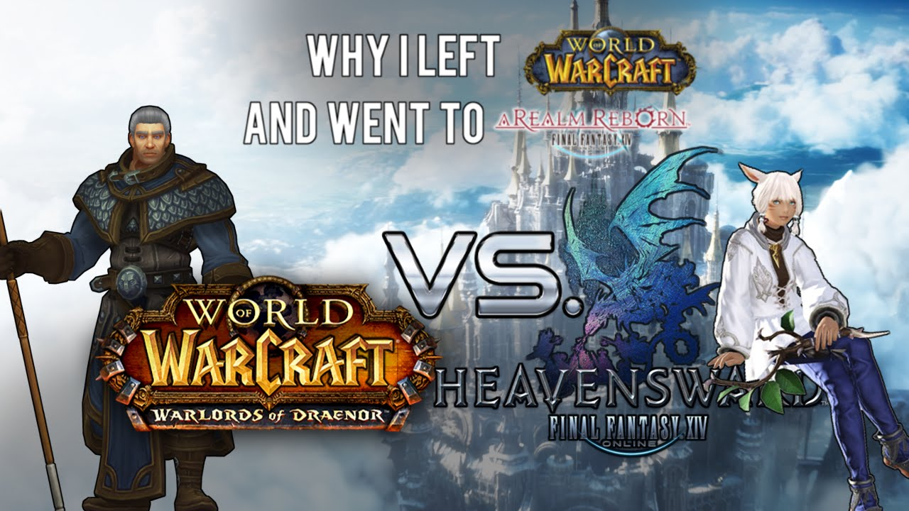 Why I left WoW: WoD for FFXIV: Heavensward (FFXIV Gameplay/Commentary)