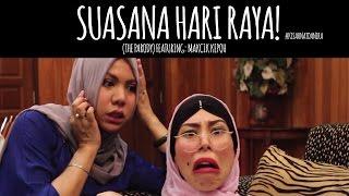 Suasana Hari Raya (The Parody) feat. Makcik Kepoh   #KisahNatDanIra
