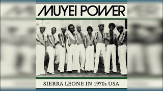 Muyei Power - Sierra Leone in 1970s USA (Full Album Stream)