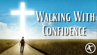 Walking With Confidence   Pastor David Dugger   June 6, 2021