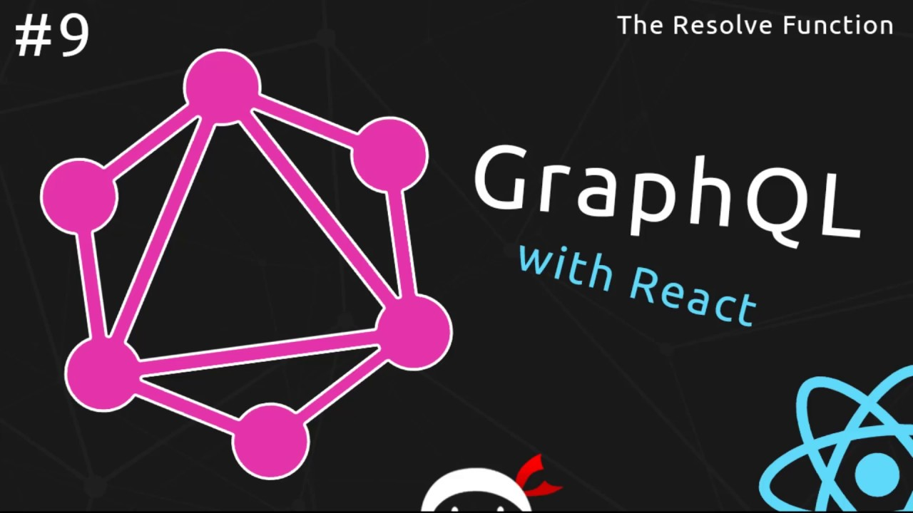 GraphQL Tutorial #9 - The Resolve Function