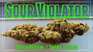 Sour Violator || Strain Review & Smoke Session