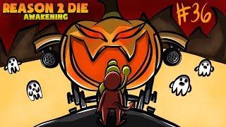 """Reason 2 Die Awakening Episode 36 """"Halloween Event 2018 Part 1"""""""