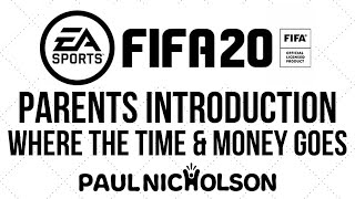 FIFA 20 A Full Introduction For Parents - Where Your Money And Kids Time Go With FUT 20