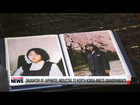 Daughter of Japanese abductee to North Korea meets grandparents