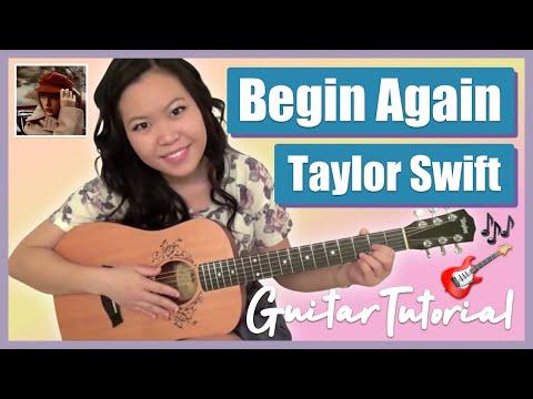 Begin Again Taylor Swift Easy Guitar Tutorialchords No Capo