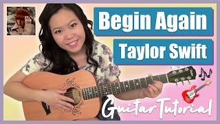 """Begin Again"" - Taylor Swift EASY Guitar Tutorial/Chords (No Capo)"