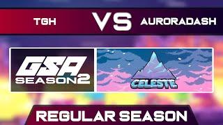 TGH vs AuroraDash | Regular Season | GSA Celeste Any% Speedrun League Season 2