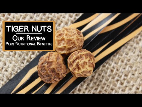 Tiger Nuts, Our Review Plus Nutritional Benefits