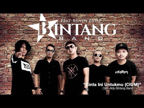 Bintang Band - Cinta Ini Untukmu (CIUM) Feat. Rendy Zigaz (Official Radio Release)