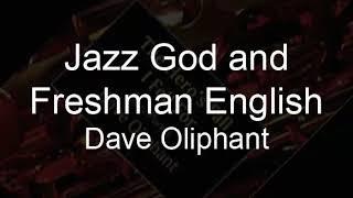 Jazz God and Freshman English Dave Oliphant