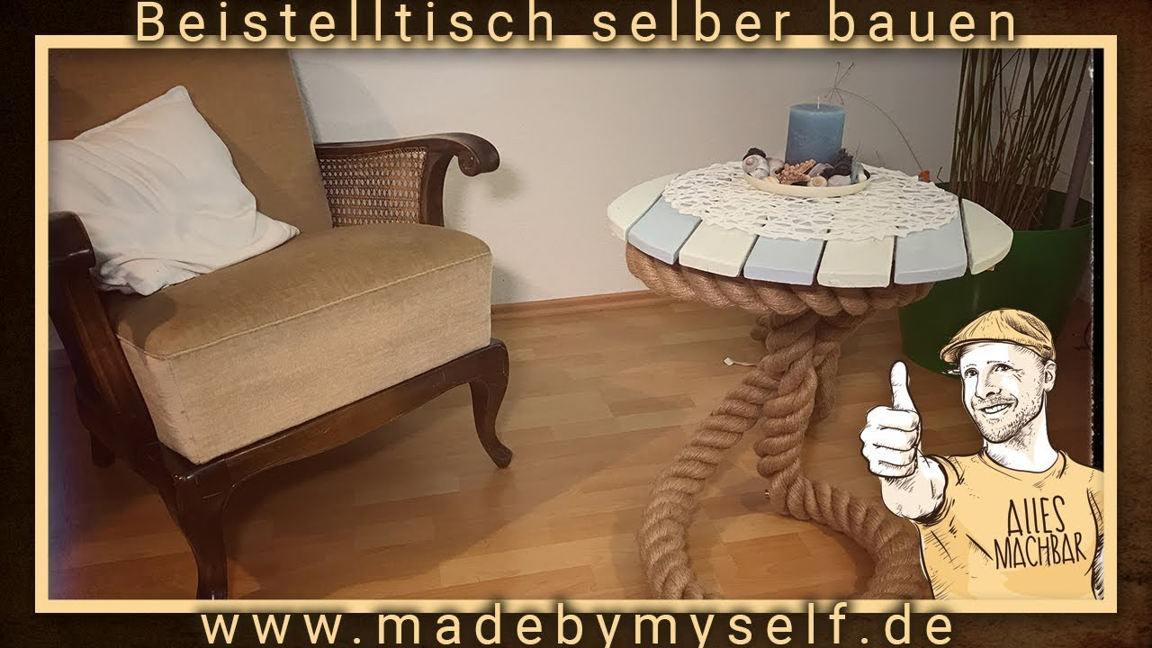 beistelltisch selber bauen tisch aus tau maritim shabby chic style selber machen youtube. Black Bedroom Furniture Sets. Home Design Ideas