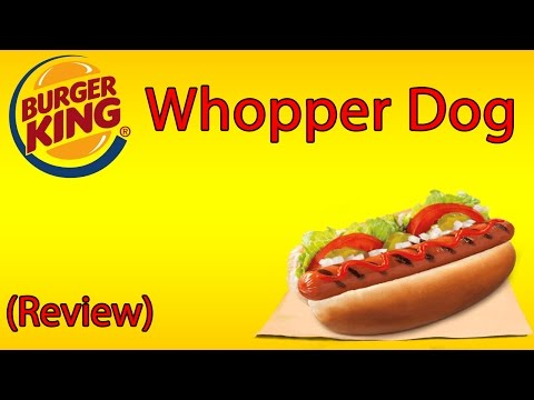 Burger King Whopper Dog ♦ The Fast Food Review