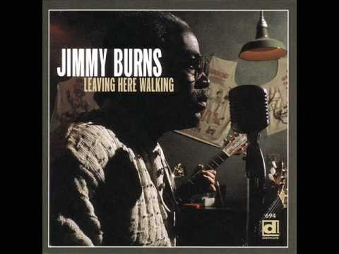 Jimmy Burns - Leaving Here Walking
