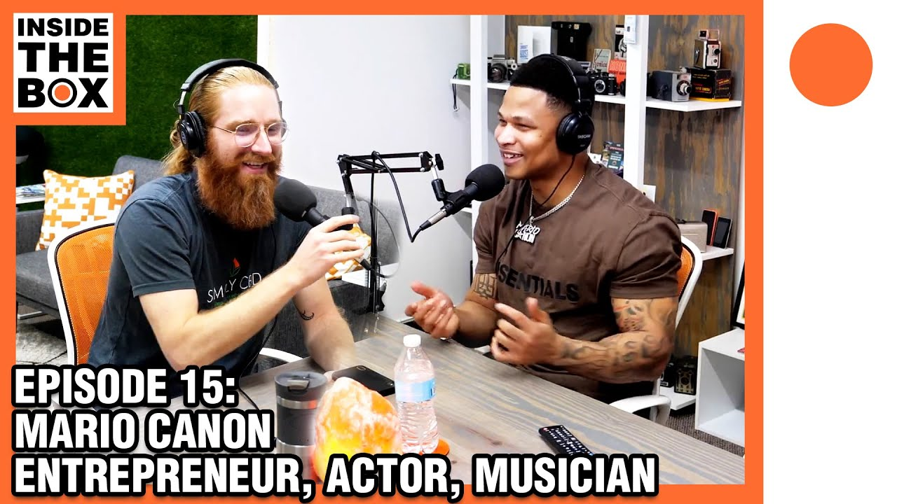 Ep15 - Inside The Box w/ Mario Cannon (Entrepreneur, Actor, Musician)