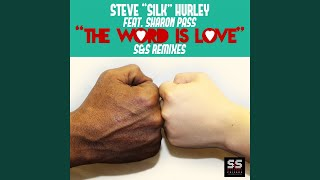 The Word Is Love (Silks Orginal Anthem Mix)