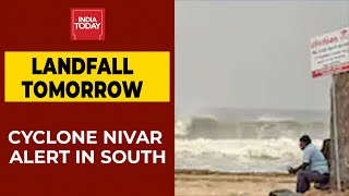 Cyclone Nivar: IMD Says Landfall Likely Tomorrow; Red Alert Announced In TN, Puducherry And Andhra