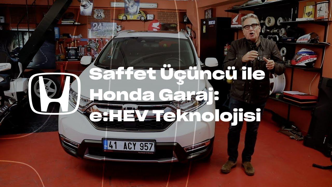 Saffet Üçüncü ile Honda Garaj l e:HEV