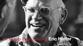 Bir Acayip Insan Hikayesi - Eric Hoffer