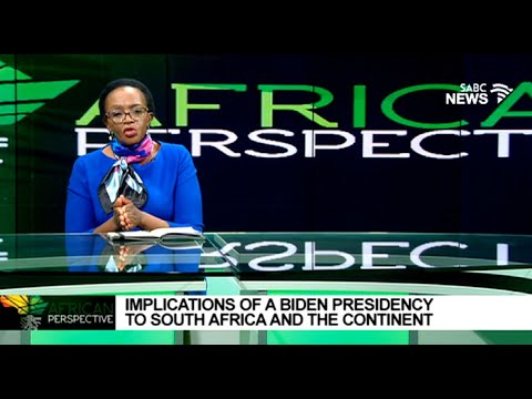 African Perspective | Implications of Biden presidency to SA and the continent: Sophie Mokoena