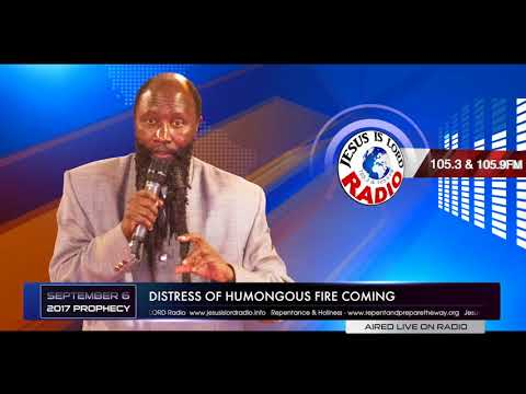 PROPHECY ON DISTRESS OF HUMONGOUS FIRE COMING - PROPHET DR. OWUOR
