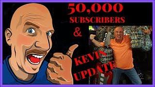 50,000 Subscriber & Kevin Update V450