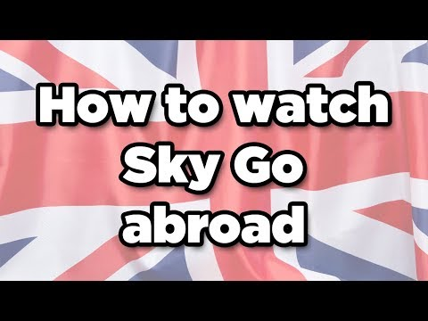 How To Watch Sky Go Abroad 2019