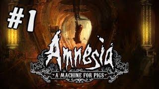 СЕЗОН УЖАСОВ ОТКРЫТ - Amnesia: A Machine For Pigs #1