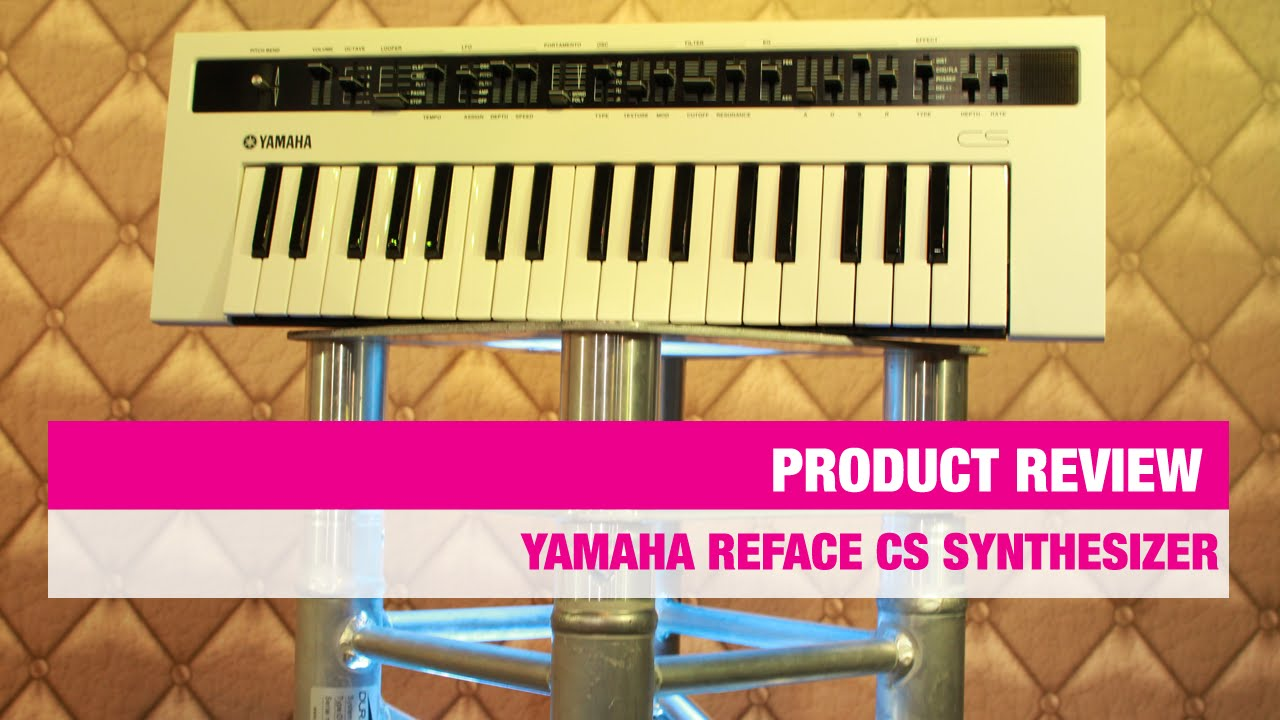 review yamaha reface cs synthesizer youtube. Black Bedroom Furniture Sets. Home Design Ideas