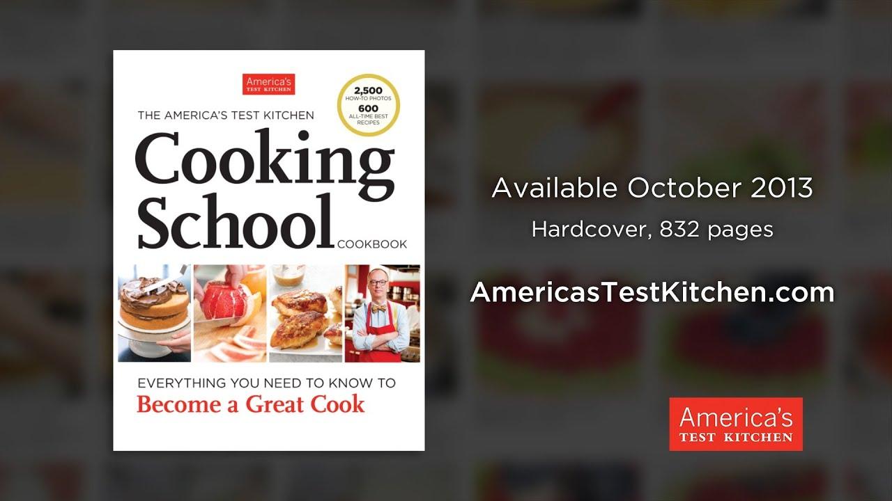 The America S Test Kitchen Cooking School Cookbook