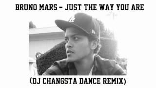 Bruno Mars - Just The Way You Are (DJ Changsta Dance Remix)