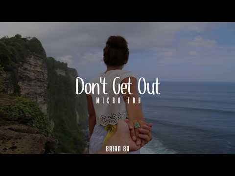 Micro TDH - Don't Get Out [Letra]