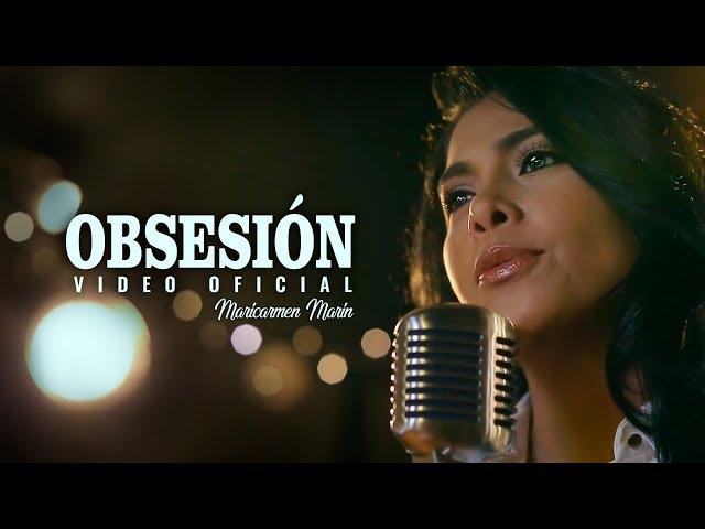 Obsesión (Video Oficial) - Maricarmen Marin