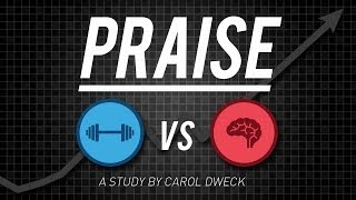 Carol Dweck - A Study on Praise and Mindsets