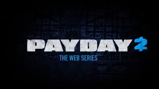 Обложка Payday 2 The Web Series Complete
